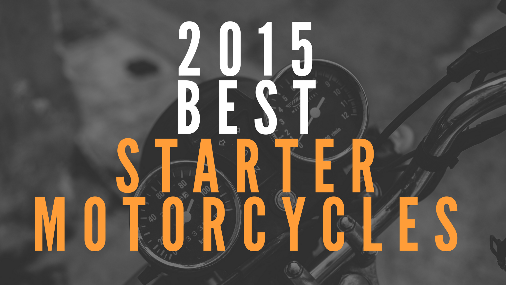 2015 best starter motorcycles