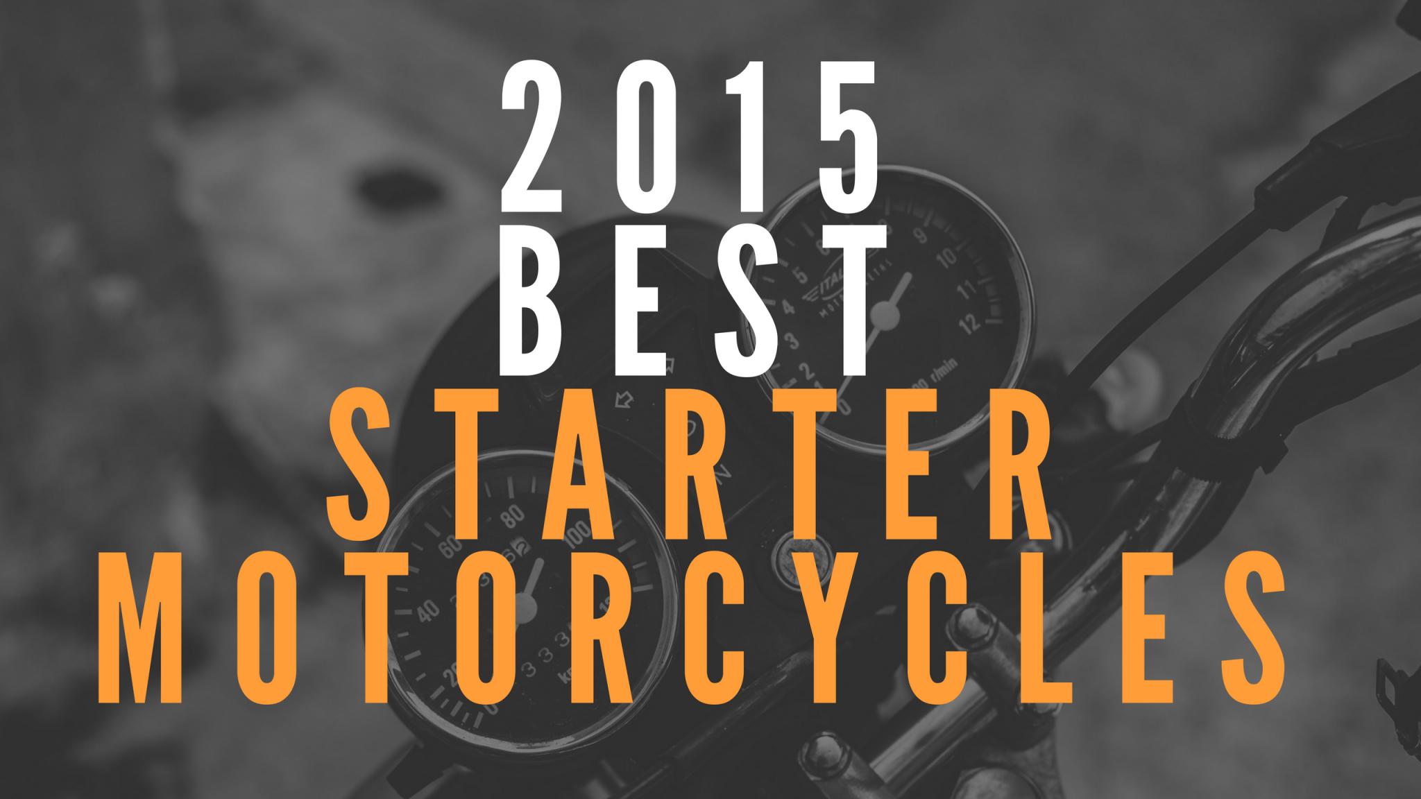 2015 best starter motorcycles