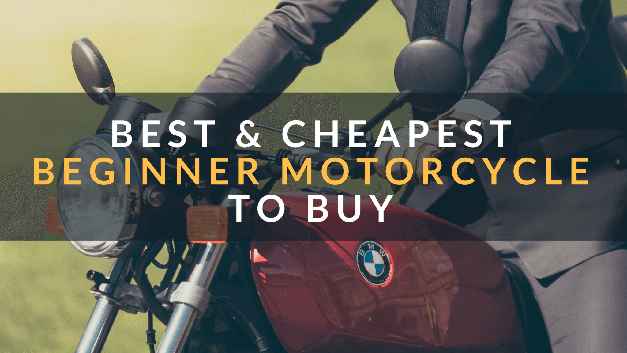Best and cheapest beginner motorcycle to buy