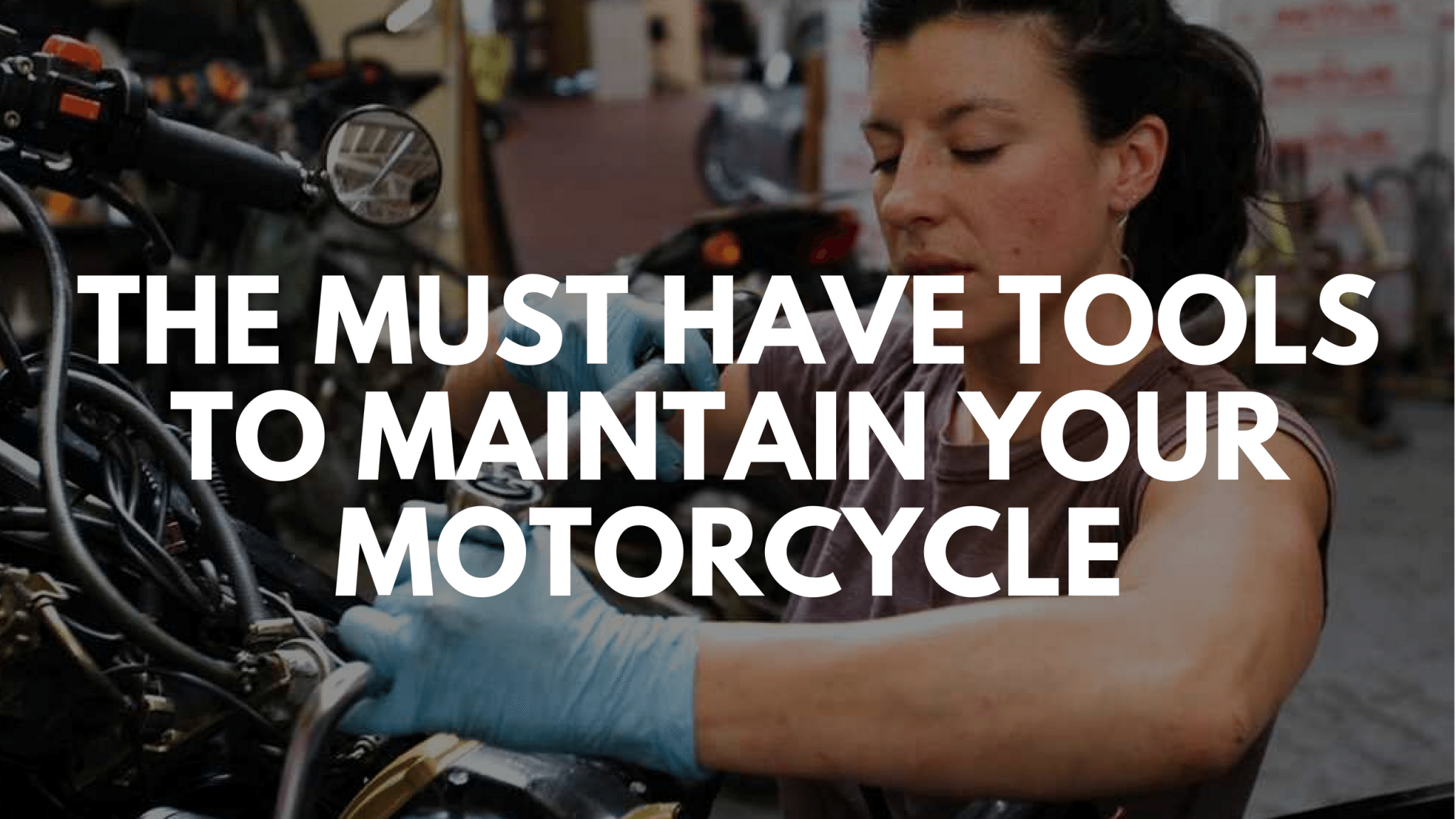 Must Have Tools to Maintain Your Motorcycle