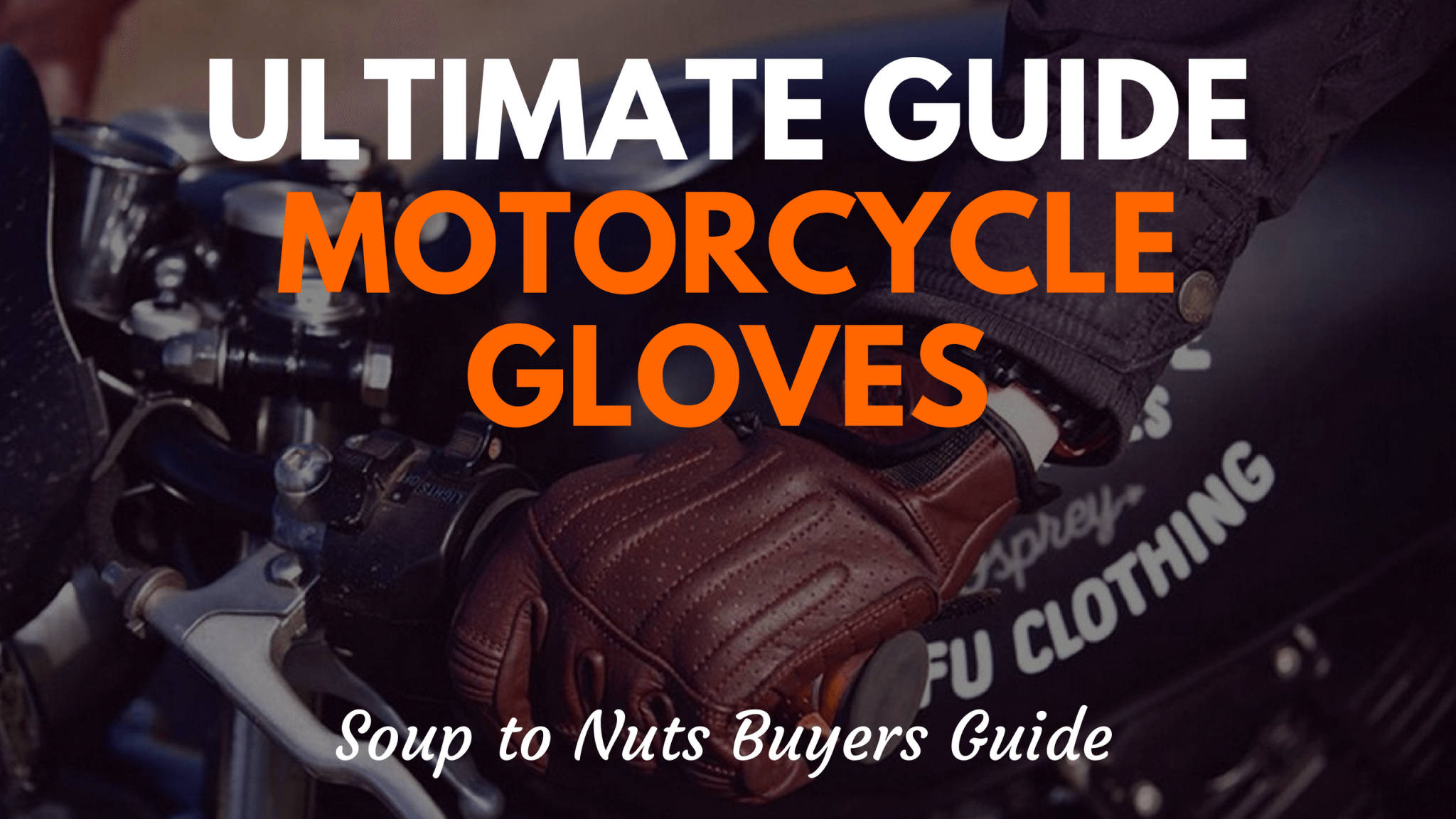 Ultimate Guide to Motorcycle Gloves