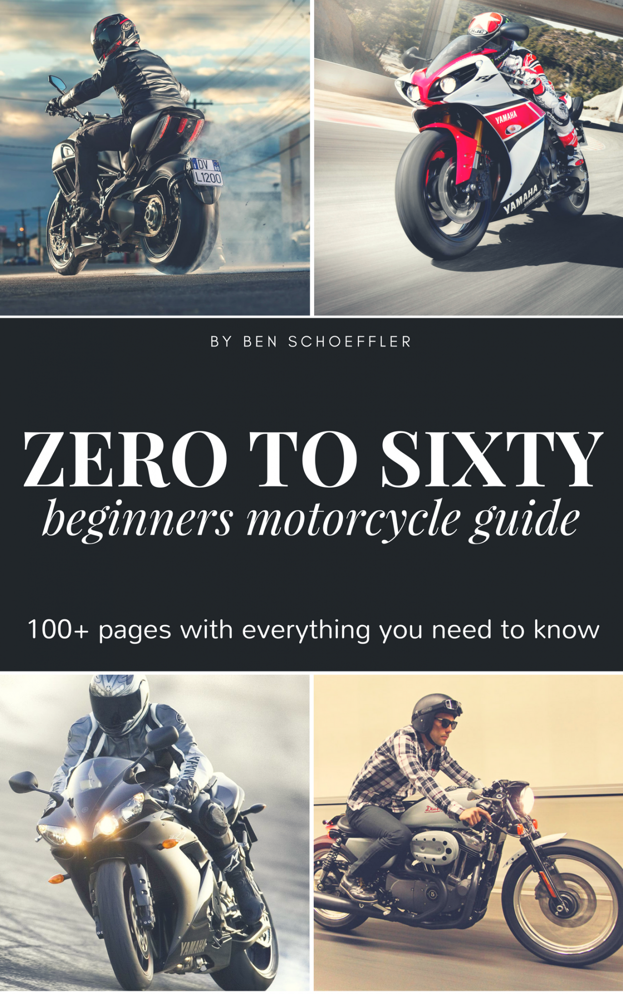 Zero to 60 – The Ultimate Beginners Guide to Motorcycles