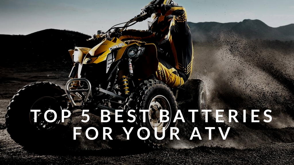 New ATV Battery? Here Are Five Of the Best Batteries For
