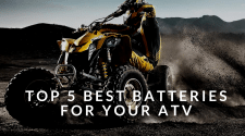 Top 5 Best Batteries For Your ATV