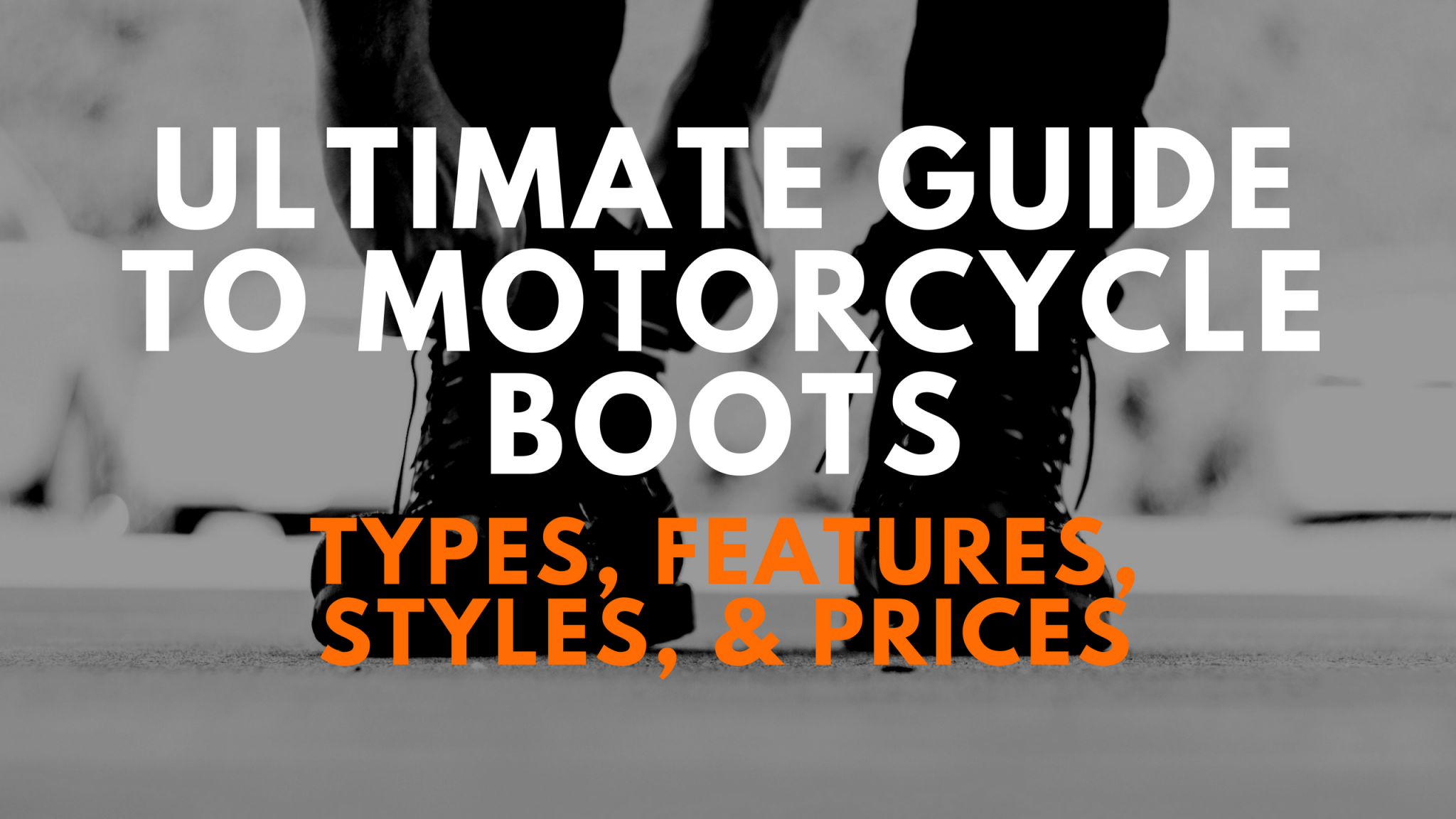 Ultimate Guide To Motorcycle Boots: Types, Features ...