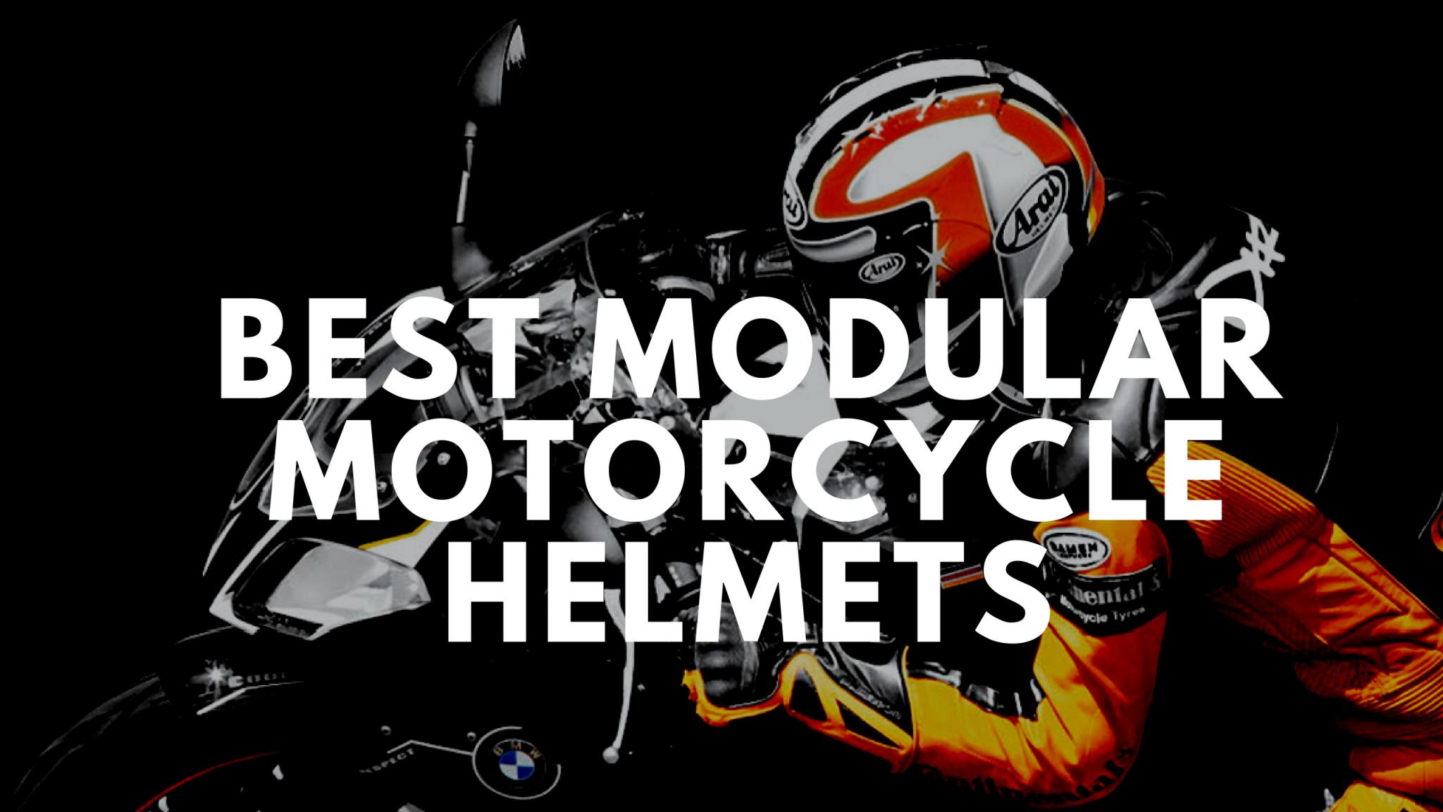 Best Modular Motorcycle Helmets