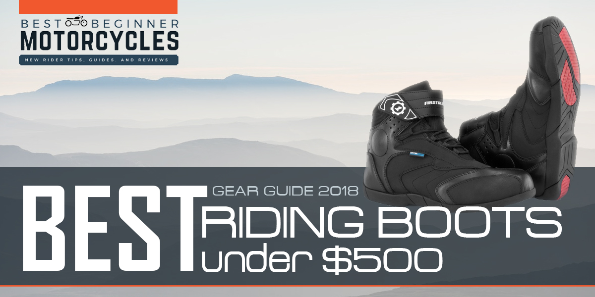 2018 Gear Guide Best Riding Boots Under 500