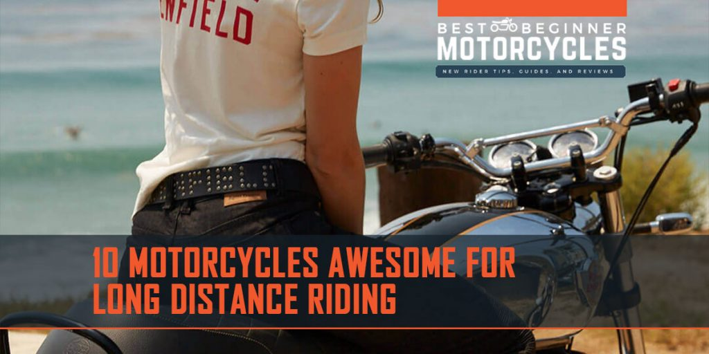 10 Motorcycles Awesome For Long Distance Riding