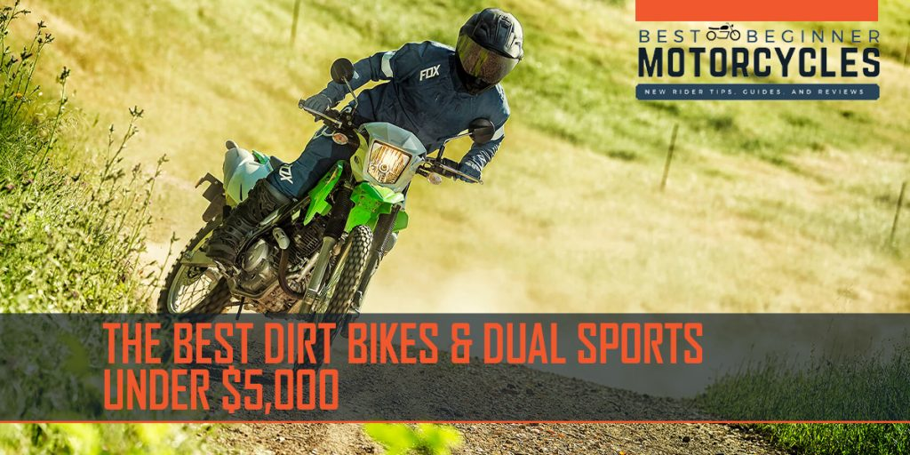 best dirt bikes and dual sports under $5000